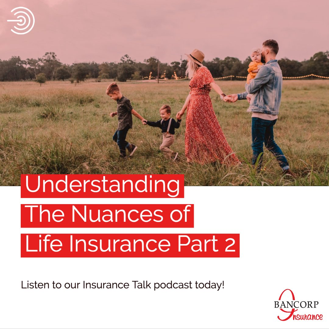 Insurance Talk - Understanding the Nuances of Life Insurance