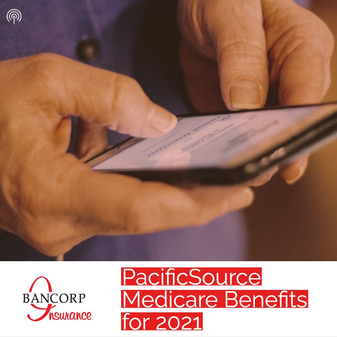 Insurance Talk - Learn About Pacific Source Medicare Benefits for 2021