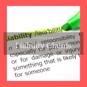 Liability Claims Explained