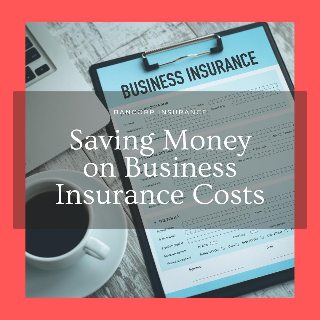 Saving Money on Business Insurance Costs